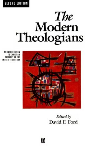 9780631195917: The Modern Theologians: An Introduction to Christian Theology in the twentieth century, Second Edition (The Great Theologians)