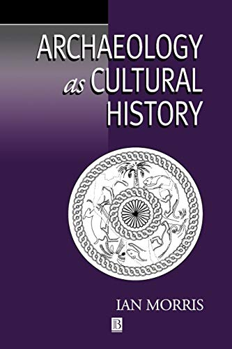 9780631196020: Archaeology as Cultural History: Words and Things in Iron Age Greece