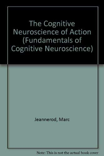 9780631196037: The Cognitive Neuroscience of Action
