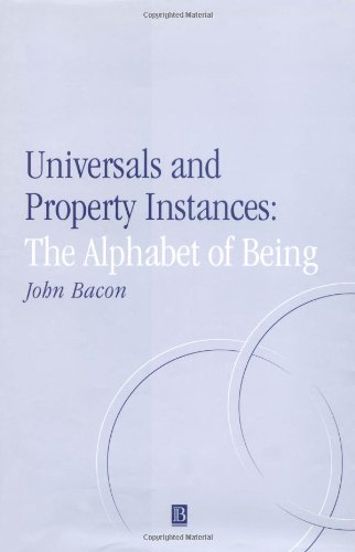 Universals and Property Instances (Aristotelian Society Monographs): Bacon, John