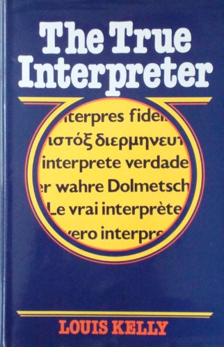 9780631196402: The True Interpreter: A History of Translation Theory and Practice in the West