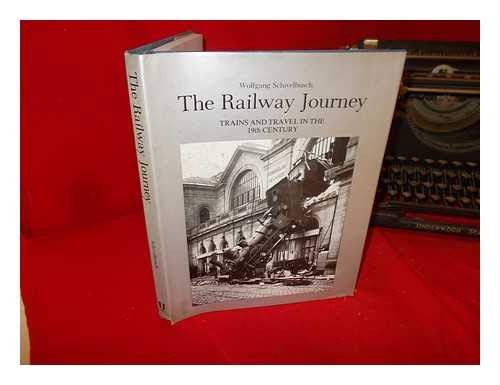 The Railway Journey: Trains & Travel in: Wolfgang Schivelbusch