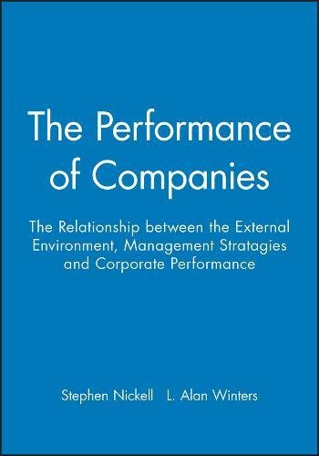 The Performance of Companies : The Relationship Between the External Environment, Management ...