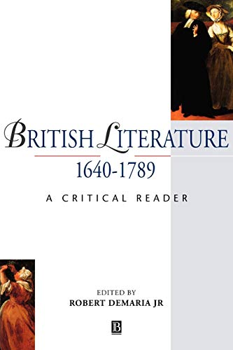 British Literature 1640-1789: A Critical Reader (Blackwell: Wiley-Blackwell