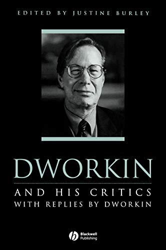 9780631197652: Dworkin and His Critics: With Replies by Dworkin (Philosophers & Their Critics)