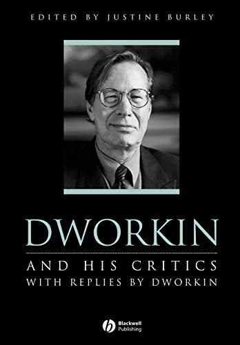 9780631197669: Dworkin and His Critics: With Replies by Dworkin (Philosophers & Their Critics)