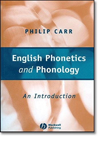 English Phonetics and Phonology: An Introduction: Philip Carr