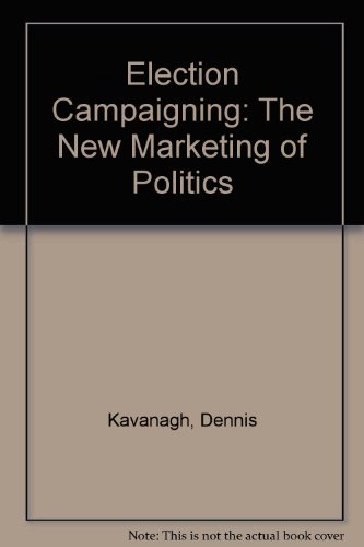 9780631198093: Election Campaigning: The New Marketing of Politics