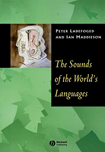 9780631198154: Sounds of the Worlds Languages (Phonological Theory)