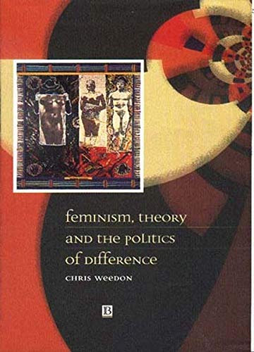 9780631198239: Feminism, Theory and the Politics of Differen