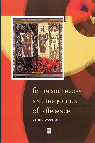 9780631198246: Feminism, Theory and the Politics of Difference
