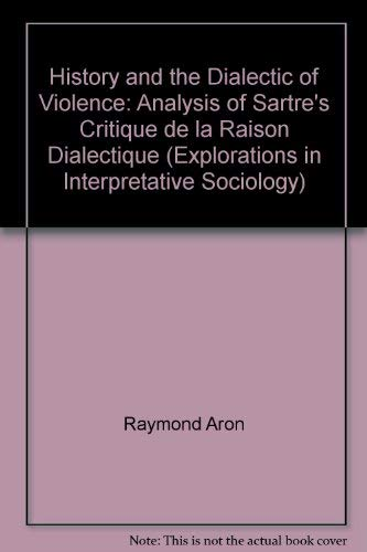 9780631198604: History and the Dialectic of Violence: Analysis of Sartre's Critique de la Raison Dialectique