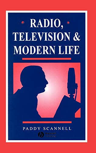 9780631198741: Radio, Television and Modern Life