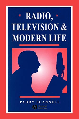 9780631198758: Radio, Television and Modern Life
