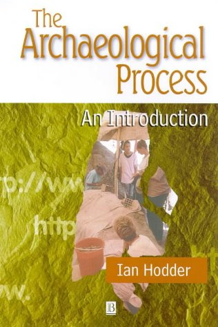 9780631198840: The Archaeological Process: An Introduction