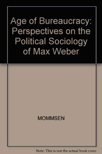 9780631199106: Age of Bureaucracy: Perspectives on the Political Sociology of Max Weber