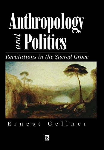 9780631199175: Anthropology and Politics: Revolutions in the Sacred Grove