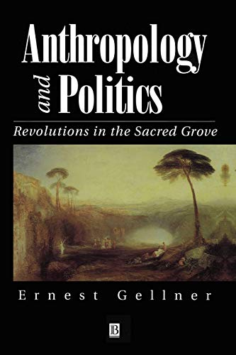 9780631199182: Anthropology and Politics: Revolutions in the Sacred Grove