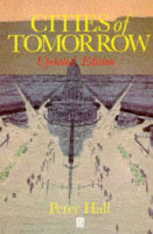 9780631199434: Cities of Tomorrow: An Intellectual History of Urban Planning and Design in the Twentieth Century