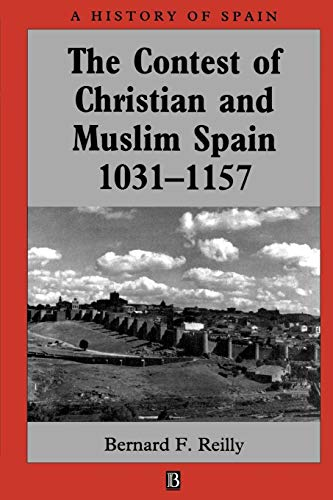 9780631199649: The Contest of Christian and Muslim Spain 1031 - 1157