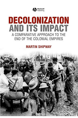 9780631199670: Decolonization and its Impact: A Comparitive Approach to the End of the Colonial Empires (History of the Contemporary World)