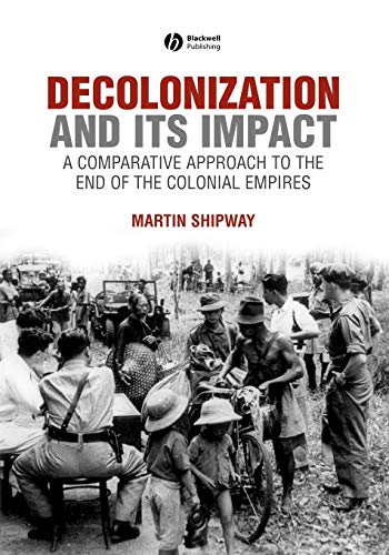 9780631199687: Decolonization and its Impact: A Comparitive Approach to the End of the Colonial Empires