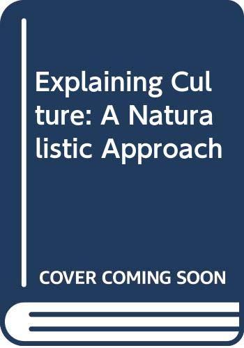 9780631200444: Explaining Culture: A Naturalistic Approach