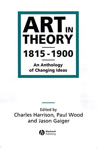 9780631200666: Art in Theory 1815-1900: An Anthology of Changing Ideas