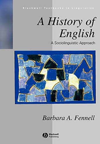 9780631200734: A History of English: A Sociolinguistic Approach (Blackwell Textbooks in Linguistics)
