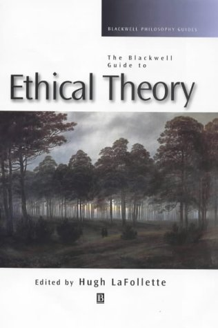 9780631201182: The Blackwell Guide to Ethical Theory (Blackwell Philosophy Guides)