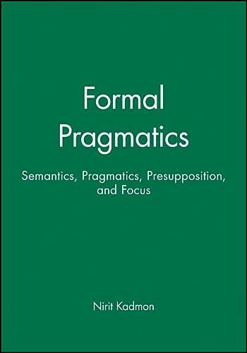 9780631201212: Formal Pragmatics: Semantics, Pragmatics, Presupposition, and Focus