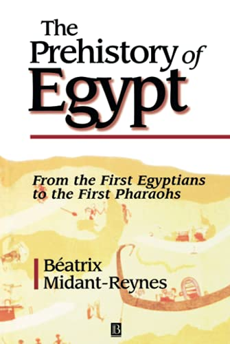 9780631201694: The Prehistory of Egypt: From the First Egyptians to the First Pharaohs