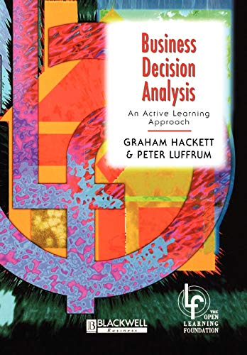 BUSINESS DECISION ANALYSIS: An Active Learning Approach: Hackett, Graham