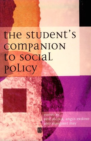 The Student's Companion to Social Policy: Pete Alcock, Angus