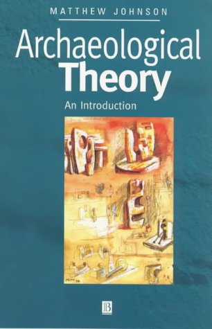 9780631202950: Archaeological Theory: An Introduction
