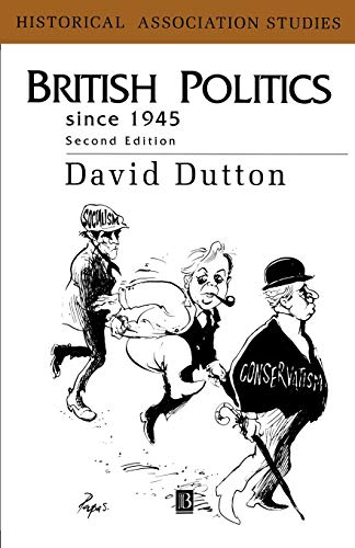 9780631203209: British Politics Since 1945: The Rise, Fall and Rebirth of Consensus (Historical Association Studies)