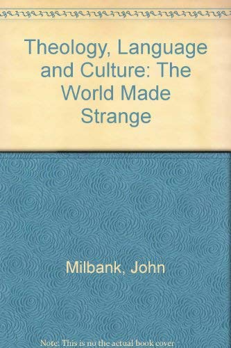9780631203353: Theology, Language and Culture: The World Made Strange