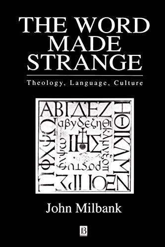 9780631203360: The Word Made Strange: Theology, Language, Culture: The World Made Strange