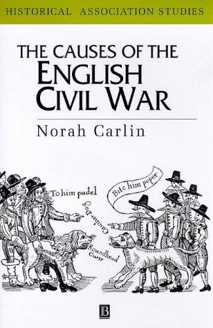 The Causes of the English Civil War (Historical Association Studies): Carlin, Norah