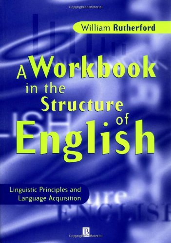 9780631204794: A Workbook in the Structure of English: Linguistic Principles and Language Acquisition