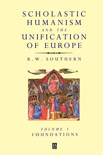 9780631205272: 1: Scholastic Humanism and the Unification of Europe, Volume I: Foundations