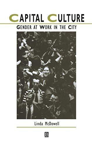 Capital Culture : Gender At Work In The City (Hb)