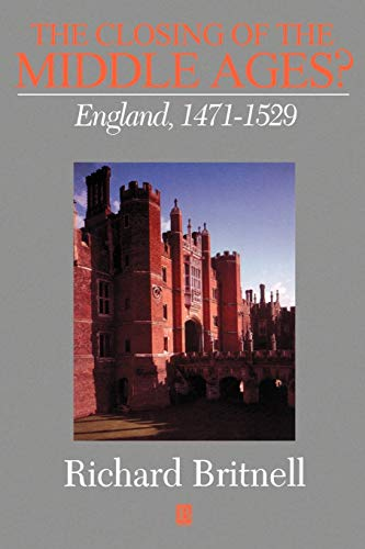 9780631205401: The Closing of the Middle Ages?: England 1471 - 1529