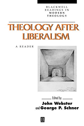 Theology After Liberalism: A Reader (Paperback)