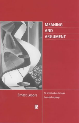 9780631205814: Meaning and Argument: An Introduction to Logic Through Language (Philosophy: The Big Questions)