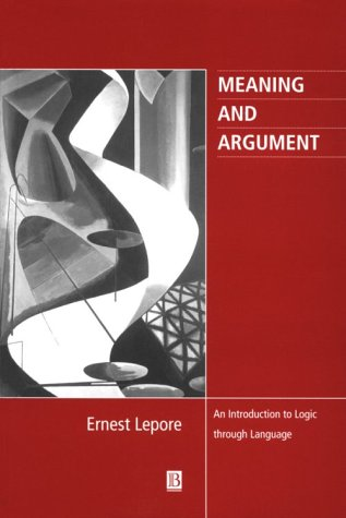 9780631205821: Meaning and Argument: An Introduction to Logic Through Language (Philosophy: The Big Questions)