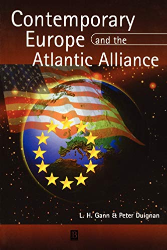 Contemporary Europe and the Atlantic Alliance: A Political History: Peter Duignan, L. H. Gann