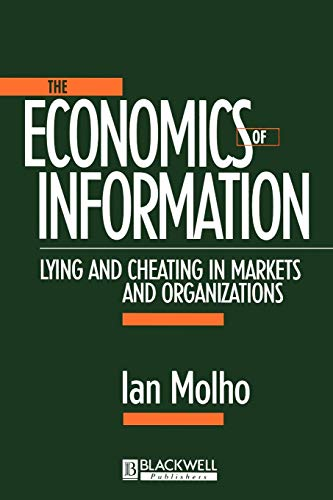 9780631206668: The Economics of Information: Lying and Cheating in Markets and Organizations