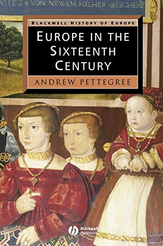 9780631207016: Europe in the Sixteenth Century (Blackwell History of Europe)