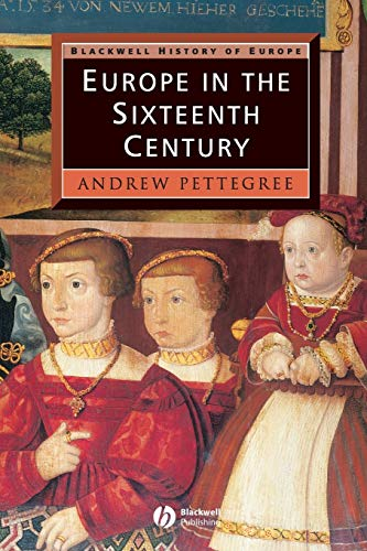 Europe in the Sixteenth Century: Andrew Pettegree